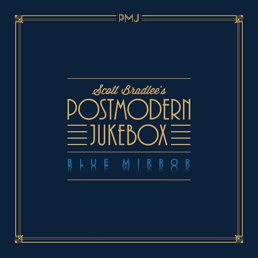 Scott BradLee's Postmodern Jukebox альбом Blue Mirror
