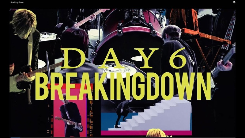 DAY6「Breaking Down」Music Video