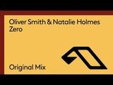 Oliver Smith &amp Natalie Holmes - Zero