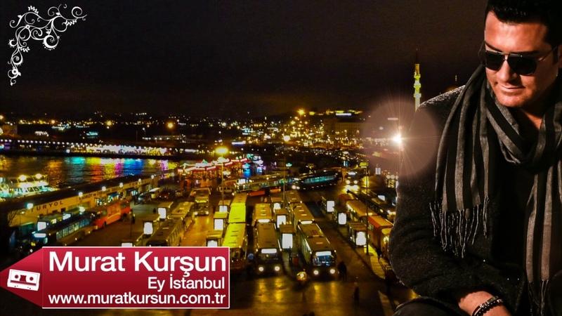 EY İSTANBUL ♫ Murat Kurşun ♫ Muzik Video ( Official )