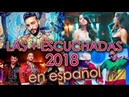 CANCIONES MÁS ESCUCHADAS 2018 EN ESPAÑOL - VIDEOS MÁS VISTOS EN YOUTUBE DE MÚSICA WOW QUÉ PASA