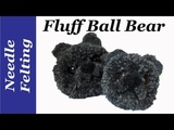 Pom pom Bear. Fluff Ball needle felted animal