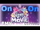 [PMV[ On On (MLP The Movie)