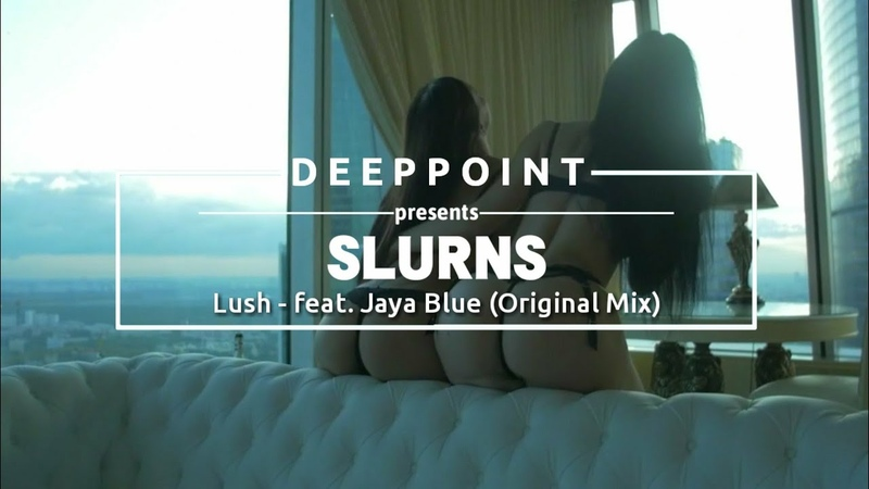Slurns Lush feat Jaya Blue Original Mix EnjoyMusic