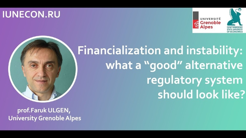 "Financialization and instability: what a ""good"" alternative regulatory system should look like?"