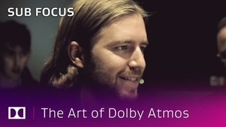 Sub Focus: A New Dimension In Music | The Art of Dolby Atmos: Music Producers | Dolby