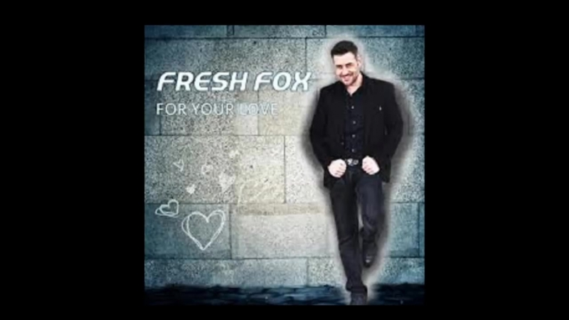 Fresh Fox - For Your Love