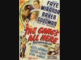 The Gang's All Here (1943) Alice Faye, Carmen Miranda, Phil Baker