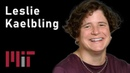 MIT AI Reinforcement Learning Planning and Robotics Leslie Kaelbling