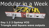 Classic 2 Op-Amp tri and square wave VCO - DIY Modular in a Week 1.2