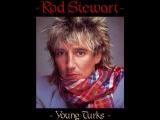 Rod Stewart - Young Turks (1981)
