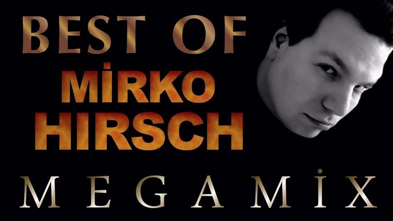 Best Of Mirko Hirsch / Megamix