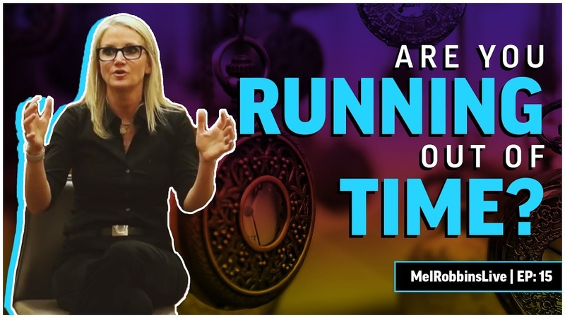 Are you running out of time?   Mel Robbins