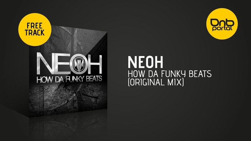 NEOH - How Da Funky Beats (Original Mix) [Free]