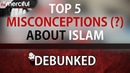 Debunked: Top 5 Misconceptions About Islam