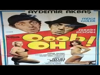 Oooh Oh -Aram Gülyüz-1978 Aydemir Akbaş, Zerrin Doğan, Kamer Baba, Müge Güler
