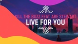 Kill The Buzz feat. Abe Stewart - Live For You