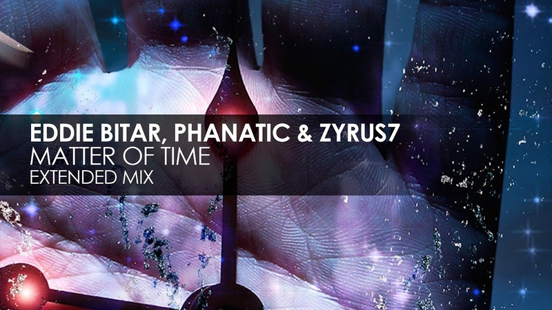 Eddie Bitar, Phanatic Zyrus7 - Matter Of Time