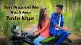 Teri Nazron Ne Kuch Aisa Jadoo Kiya Lutt Gaye Hum Toh Pehli Mulakaat Mein Romantic song 2018