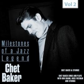 Chet Baker альбом Milestones of a Jazz Legend - Chet Baker, Vol. 2