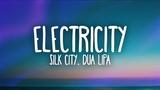 Silk City, Dua Lipa - Electricity (Lyrics) ft. Diplo, Mark Ronson