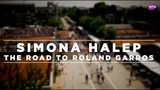 Simona Halep Documentary - The Road To Roland Garros