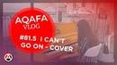 AQAFA Vlog 81.5 - I Can't Go On (Piano cover)