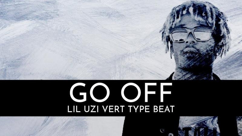 [Free] Lil Uzi Vert ft. Playboi Carti Type Beat - Go Off l Smooth Trap Instrumental 2019