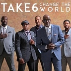 Take 6 альбом Change The World - Single