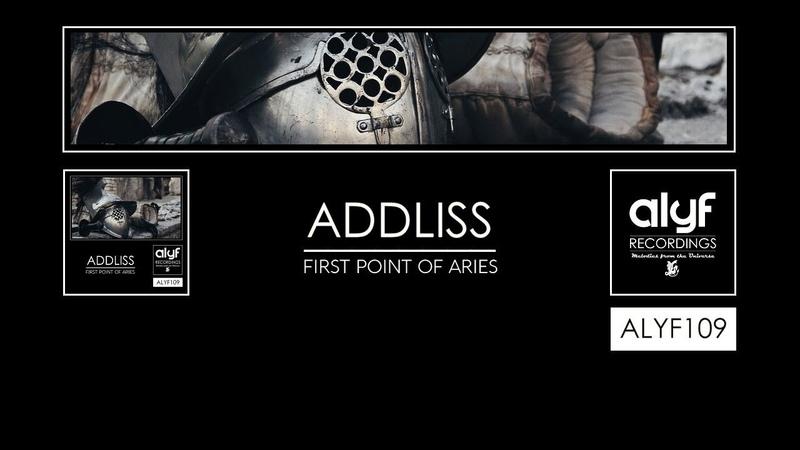 Addliss - First Point of Aries (Original Mix)