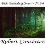 Johann Sebastian Bach альбом Bach: Brandenberg Concerto No. 2-6