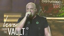 Disturbed - Down With the Sickness Live From The Vault