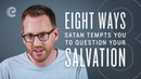 Eight Ways Satan Tempts You To Question Your Salvation