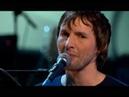 James Blunt - Goodbye My lover [Live]