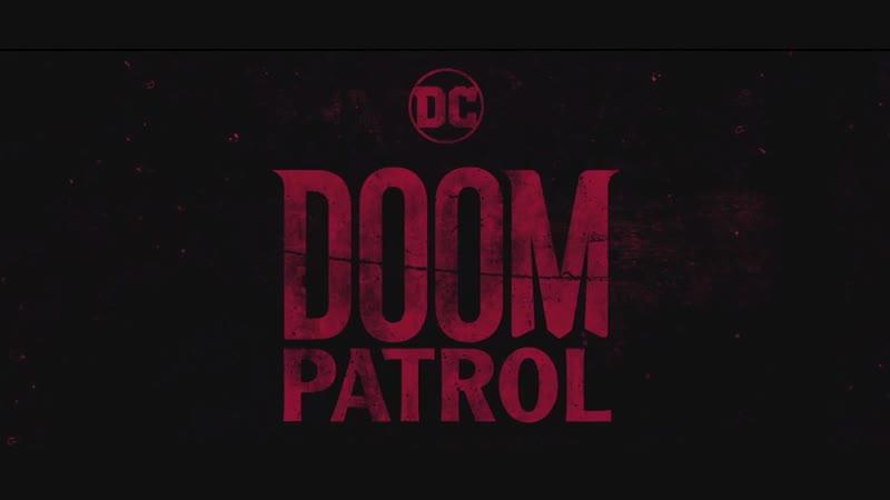 Трейлер 2 эпизода сериала «Патруль Судьбы / Doom Patrol