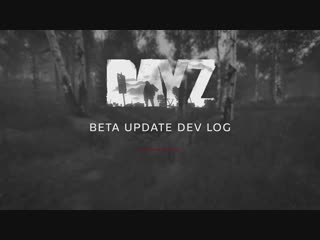 DayZ BETA Update Dev Log