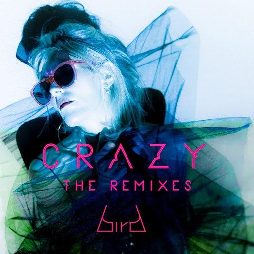 Bird альбом Crazy [Remixes]