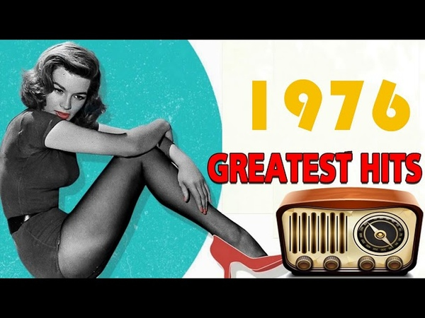 Best Songs Of 1976 - Unforgettable 70s Hits - 70s Classics Hits - Best Of 70s Music Playlist