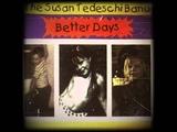 THE SUSAN TEDESCHI BAND - BETTER DAYS