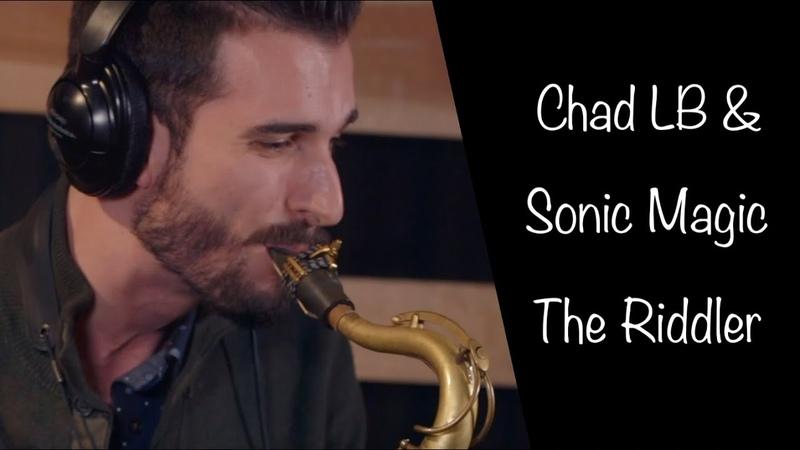 Chad LB Sonic Magic - The Riddler