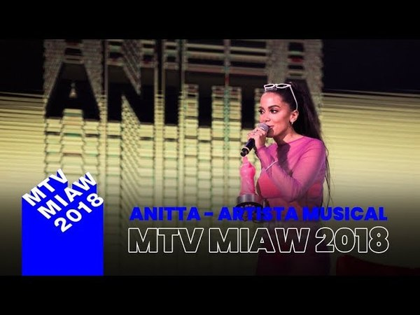 Anitta - Artista Musical | MTV MIAW Brasil 2018