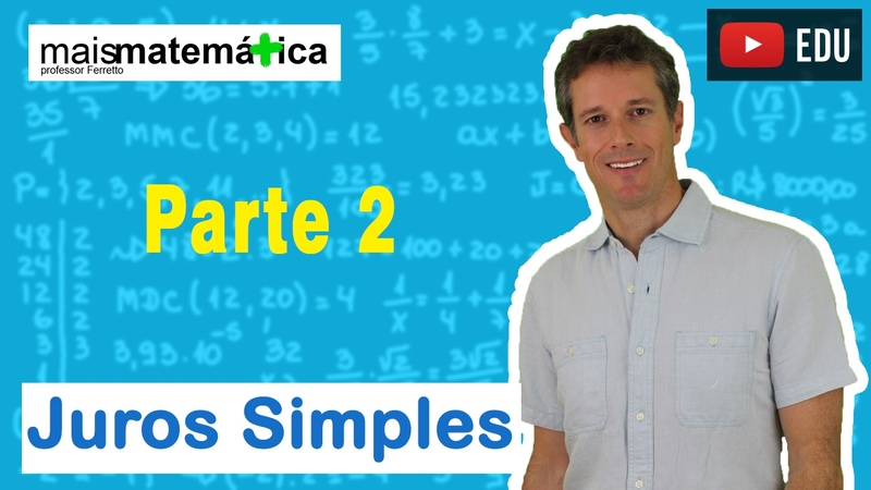 Matemática Básica - Aula 28 - Juros Simples (parte 2)