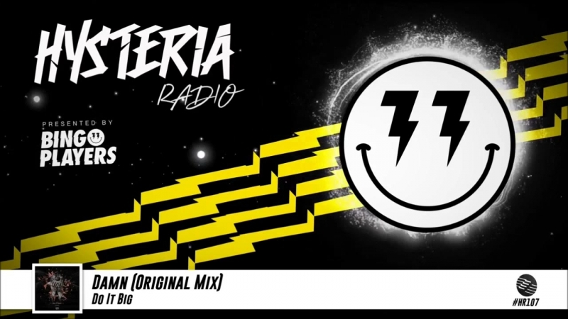 Hysteria Radio 107 [Bingo Players] Track: Do it Big - Damn (Original Mix)
