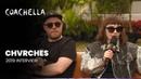 Coachella 2019 Week 1 CHVRCHES Interview