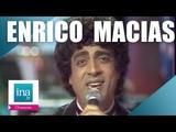 10 tubes d'Enrico Macias que tout le monde chante Archive INA