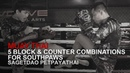 Muay Thai: 5 Block Counter Combinations For Southpaws | Evolve University