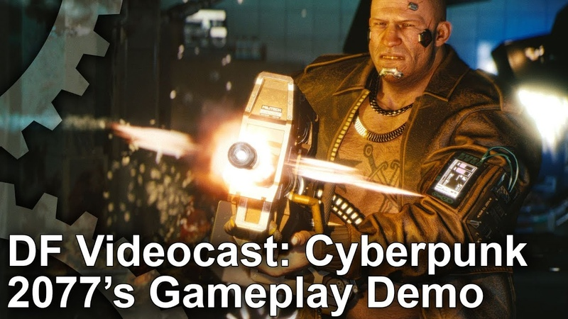 DF Videocast: Cyberpunk 2077's Playable Demo - Is This Truly Next-Gen?