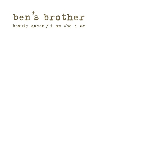Ben's Brother альбом Beauty Queen / I Am Who I Am