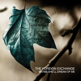 The Foreign Exchange альбом Maybe She'll Dream Of Me