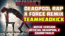Deadpool Rap X Force Remix Movie Version TEAMHEADKICK